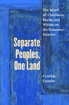 Separate Peoples, One Land by Cynthia Cumfer