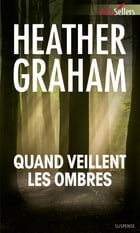 Quand veillent les ombres by Heather Graham