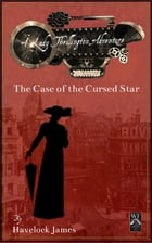 A Lady Thrillington Adventure: The Case of the Cursed Star by Havelock James