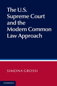 The US Supreme Court and the Modern Common Law Approach
