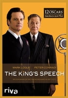 The King's Speech: Wie ein Mann die britische Monarchie rettete by Mark Logue