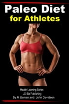 Paleo Diet for Athletes: Health Learning Series