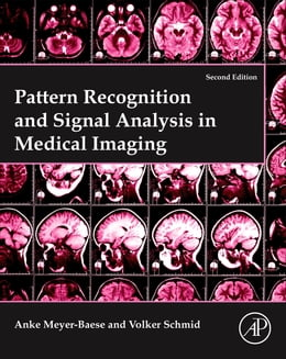 Book Pattern Recognition and Signal Analysis in Medical Imaging by Anke Meyer-Baese
