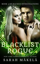 Blacklist Rogue by Sarah Makela
