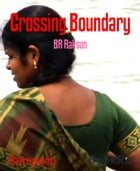 Crossing Boundary: Friendship is love and a married man is also eligible for love by BR Raksun