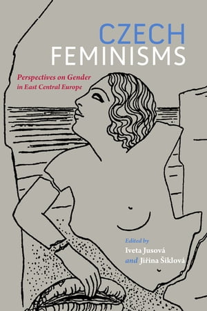 Czech Feminisms Perspectives on Gender in East Central Europe