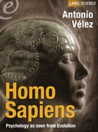 Homo Sapiens: Psychology as seen from Evolution by Antonio Vélez