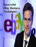 Successful eBay Business Techniques by V.T.