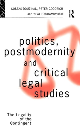 Book Politics, Postmodernity and Critical Legal Studies by Douzinas, Costas