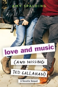 Love and Music (and Missing Ted Callahan): A Novella Sequel