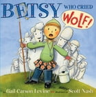 Betsy Who Cried Wolf Cover Image