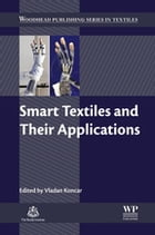 Smart Textiles and Their Applications by Vladan Koncar