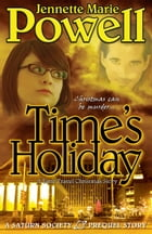 Time's Holiday: A Time Travel Christmas Story by Jennette Marie Powell