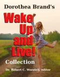 Dorothea Brande's Wake Up and Live! Collection 1f94eea8-5ad9-4c77-9162-27a55dc58cf6