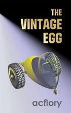 The Vintage Egg: Postcards From Tomorrow, #1 by acflory