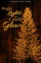 Bright Lights and Candle Glow by AIW Press