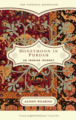 Book Honeymoon in Purdah: An Iranian Journey by Alison Wearing