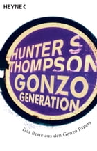 Gonzo Generation: Das Beste der Gonzo-Papers by Hunter S. Thompson
