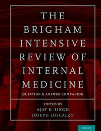 The Brigham Intensive Review of Internal Medicine Question and Answer Companion