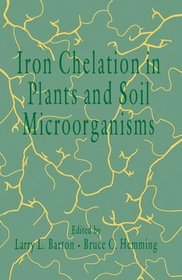 Book Iron Chelation in Plants and Soil Microorganisms by Barton, Larry