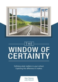 The Window of Certainty: Defining what matters in your school.
