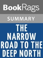 The Narrow Road to the Deep North by Richard Flanagan l Summary & Study Guide by BookRags