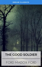 The Good Soldier (Dream Classics) by Ford Madox Ford