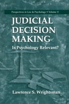Judicial Decision Making: Is Psychology Relevant?