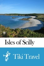 Isles of Scilly (England) Travel Guide - Tiki Travel by Tiki Travel