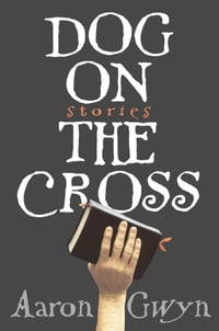 Dog on the Cross: Stories