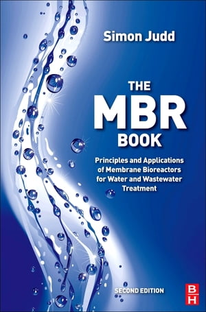 The MBR Book Principles and Applications of Membrane Bioreactors for Water and Wastewater Treatment