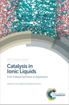 Catalysis in Ionic Liquids: From Catalyst Synthesis to Application