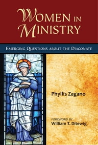 Women in Ministry: Emerging Questions about the Diaconate