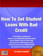 How To Get Student Loans With Bad Credit by Samuel Kingfield