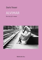 Alvimar, the story of a woman by Dario Tesser