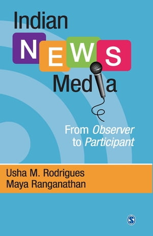 Indian News Media From Observer to Participant