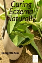Curing Eczema Naturally by Georgette Sun