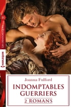 Série Indomptables guerriers : l'intégrale by Joanna Fulford