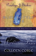 Without a Trace & Blue Bottle Club 2 in 1 by Colleen Coble