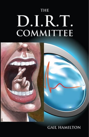 THE D.I.R.T. COMMITTEE Breast Implants,  proprietary ingredients and other secrets