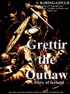 Grettir the Outlaw: A Story of Iceland by Sabine Baring-Gould