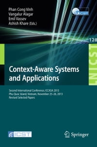 Context-Aware Systems and Applications: Second International Conference, ICCASA 2013, Phu Quoc…