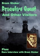 Dracula's Guest And Other Visitors (Illustrated)
