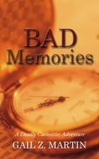 Bad Memories by Gail Z. Martin