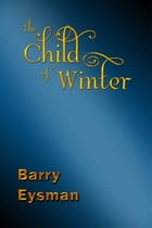 The Child of Winter by Barry Eysman