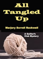 All Tangled Up by Marjory Sorrell Rockwell