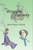 The Woman Tamers by Albert Payson Terhune