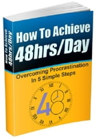 How To Achieve 48hrs/Day by Anonymous