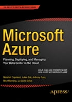 Microsoft Azure: Planning, Deploying, and Managing Your Data Center in the Cloud