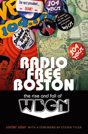 Radio Free Boston The Rise and Fall of WBCN